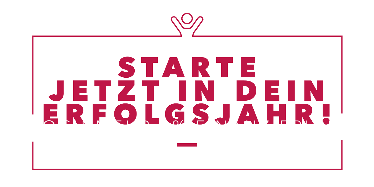 Starte in dein Erfolgsjahr